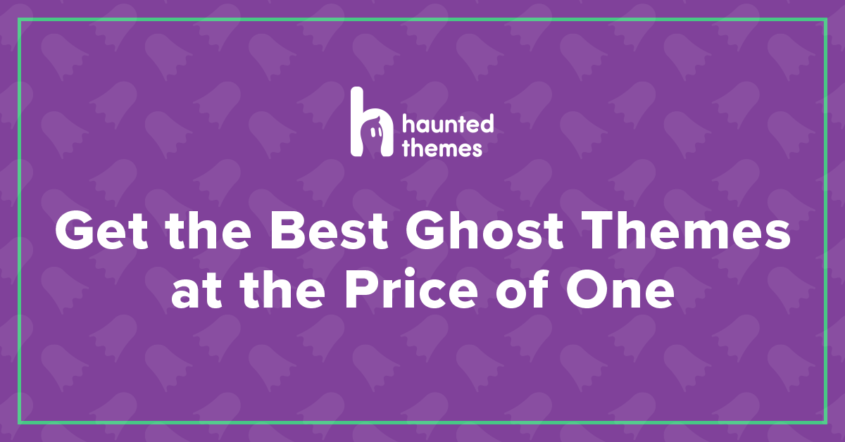 get the best ghost themes at the price of one